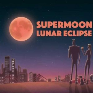 Super moon and Lunar eclipse